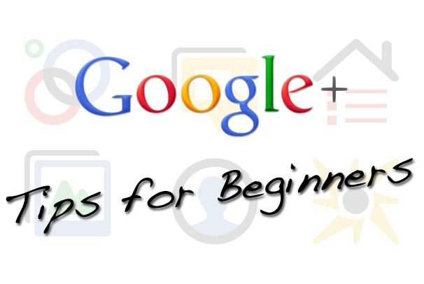 Google+ Tips for Beginners